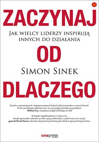 """Książka """"Zaczynaj od dlaczego"""" Simona Sineka"""