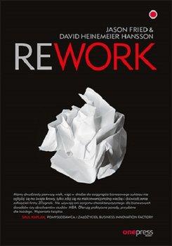 """Jason Fried, David Heinemeier Hansson, """"Rework"""""""